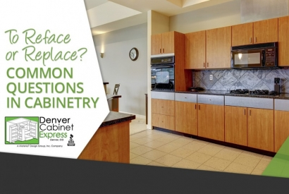 To Reface or Replace? Common Questions in Cabinetry